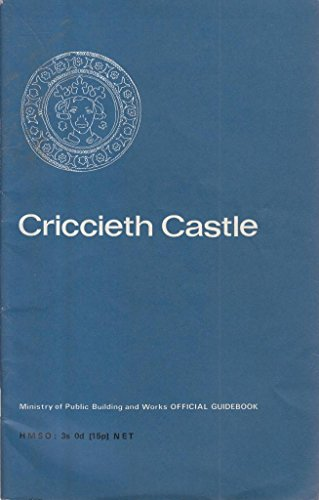 9780116701664: Criccieth Castle, Caernarvonshire (Official guides / Great Britain. Ministry of Public Building & Works)