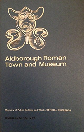 9780116701756: Aldborough Roman town and museum (Official guidebooks / Great Britain. Ministry of Public Building & Works)