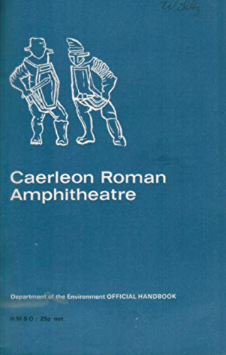 9780116704030: Caerleon Roman amphitheatre and Prysg Field barrack buildings,: Monmouthshire [and] Caerllion, (Ministry of Public Building and Works. Official guidebook)