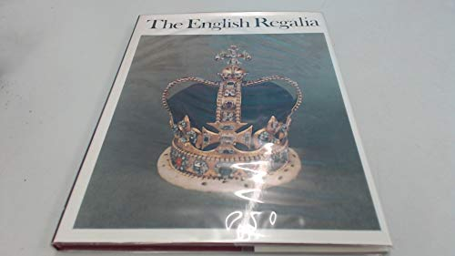 9780116704078: English Regalia: Their History, Custody and Display