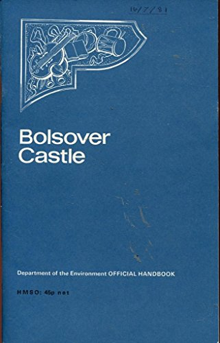 9780116704245: Bolsover Castle, Derbyshire, (Dept. of the Environment. Ancient monuments and historic buildings)