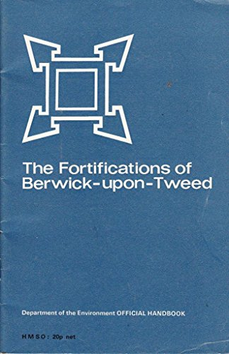 9780116704283: The Fortifications of Berwick-upon-Tweed (Ancient Monuments and Historic Buildings)