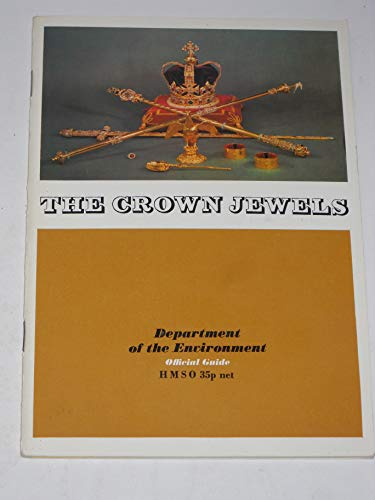 9780116704436: The Crown Jewels at the Tower of London (Department of the Environment Official Guide)