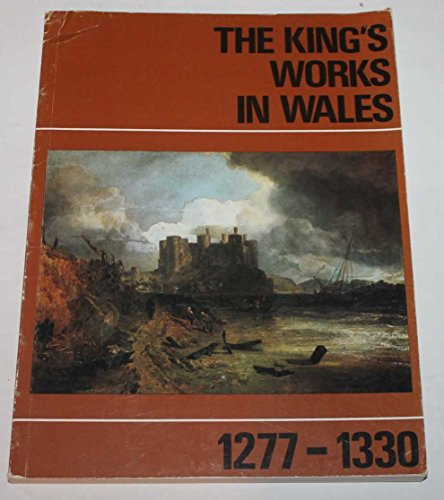 9780116705563: King's Works in Wales: 1277-1330