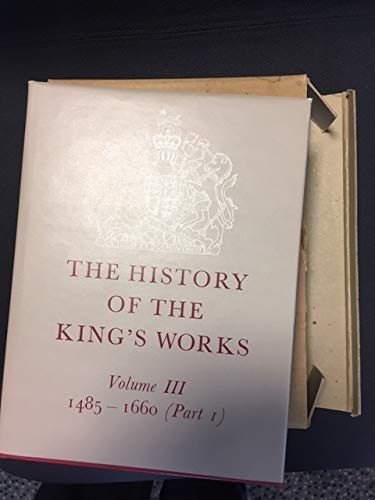 9780116705686: History of the King's Works: 1485-1660 v.3: 1485-1660 Vol 3