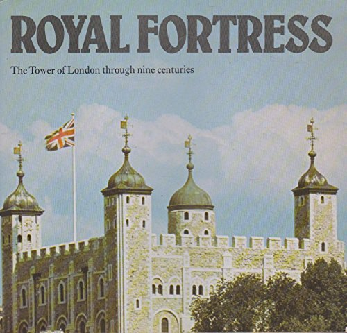 9780116706782: Royal Fortress: The Tower of London through Nine Centuries