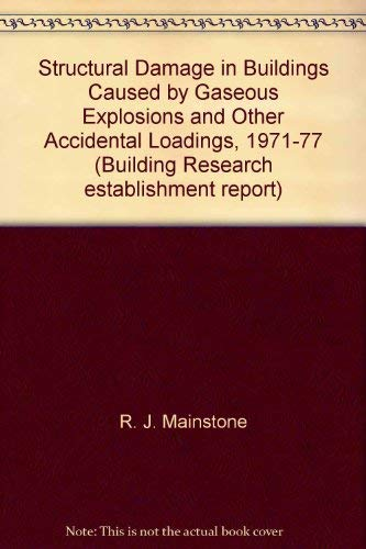 9780116707550: Structural Damage in Buildings Caused by Gaseous Explosions and Other Accidental Loadings, 1971-77 (Building Research Establishment report)