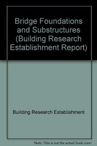 9780116707611: Bridge Foundations and Substructures (Building Research Establishment Report)