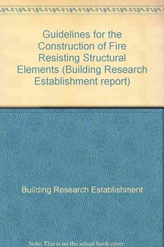 9780116707666: Guidelines for the construction of fire resisting structural elements (Building Research Establishment report)