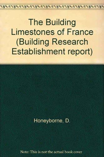 9780116707734: The Building Limestones of France (Building Research Establishment report)
