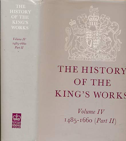 9780116708328: The History of the King's Works: 1485-1660 v.4 (Vol 4)