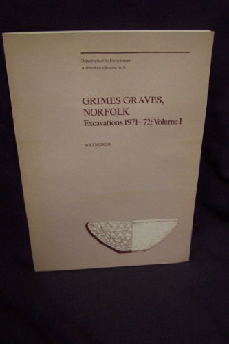 9780116710550: Grimes Graves, Norfolk: v. 1: Excavations, 1971-72 (Department of the Environment archaeological reports)