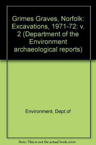 9780116710840: Grimes Graves, Norfolk: v. 2: Excavations, 1971-72 (Department of the Environment archaeological reports)