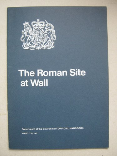 9780116711465: The Roman site at Wall, Staffordshire (Department of the Environment official handbook)