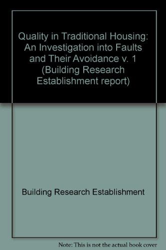 9780116713506: Quality in Traditional Housing: An Investigation into Faults and Their Avoidance v. 1 (Building Research Establishment report)