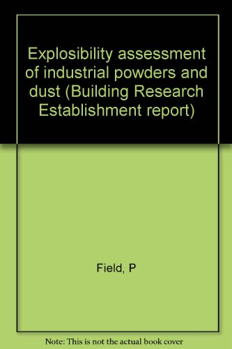 9780116713629: Explosibility assessment of industrial powders and dusts (Building Research Establishment report)