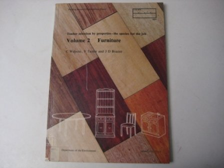 9780116713674: Timber Selection by Properties: Furniture v. 2: The Species for the Job
