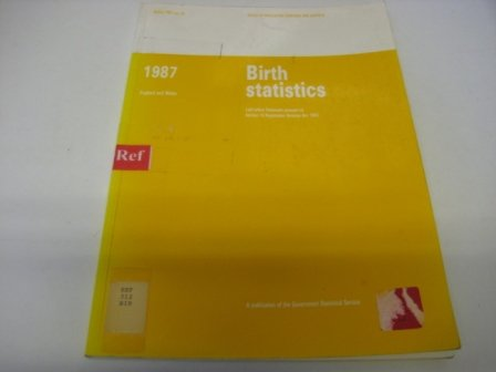 9780116912558: Birth Statistics - Review on Births and Patterns of Family Building in England and Wales 1987 (Series FM1)
