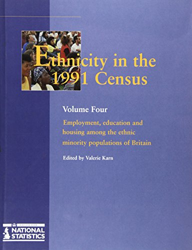 9780116916587: Ethnicity in the 1991 Census Volume 4: Employment, education and housing among the ethnic minority populations of Britain: Employment, Education and ... Minority Populations of Great Britain v. 4