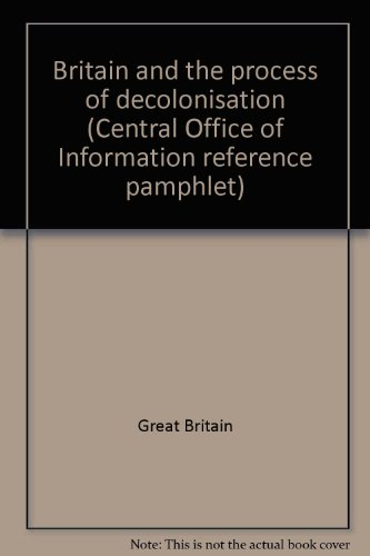 9780117000919: Britain and the process of decolonisation (Central Office of Information reference pamphlet)