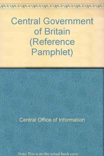 9780117001114: Central Government of Britain (Reference Pamphlet)