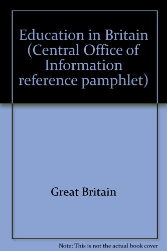 9780117001190: Education in Britain (Great Britain. Central Office of Information. Reference pamphlet)