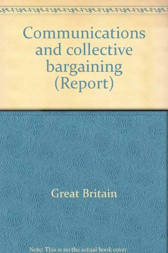 9780117002173: Communications and collective bargaining (Report - Commission on Industrial Relations ; no. 39)