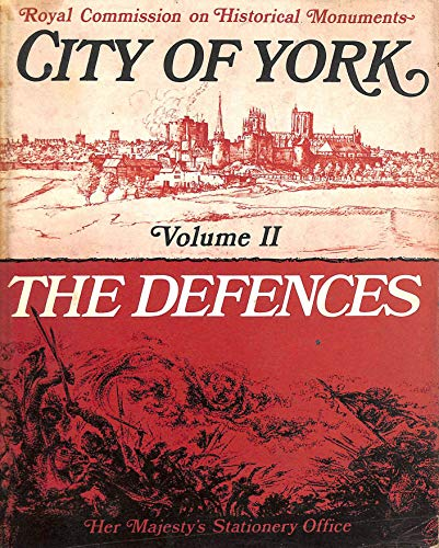 9780117003279: Inventory of the Historical Monuments in the City of York: Volume 2 (II), The Defences: The Defences v. 2