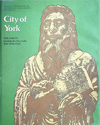 9780117003354: An Inventory of the Historical Monuments in the City of York: Outside the City Walls; East of the Ouse v. 4
