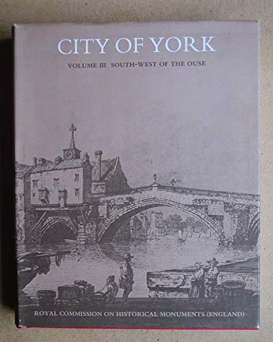 9780117004665: Inventory of the Historical Monuments in the City of York: South-west of the Ouse v. 3 [