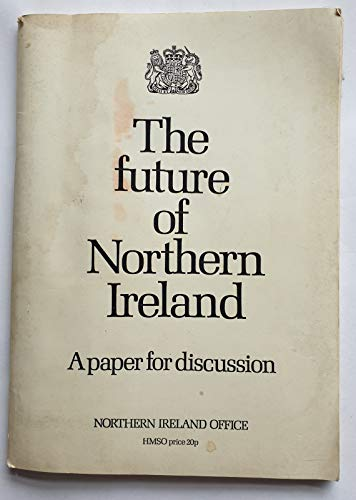 9780117004986: Future of Northern Ireland: A Paper for Discussion