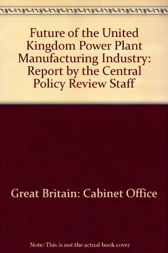 9780117005709: Future of the United Kingdom Power Plant Manufacturing Industry: Report by the Central Policy Review Staff