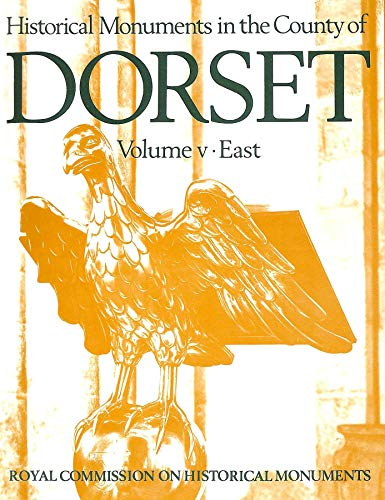 9780117005976: Inventory of the Historical Monuments in the County of Dorset: East Dorset v. 5