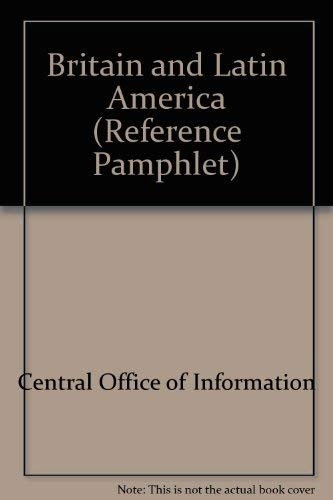 9780117006140: Britain and Latin America (Reference Pamphlet)