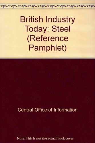9780117006614: British Industry Today: Steel (Reference Pamphlet)