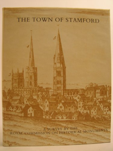 Inventory of the Historical Monuments in the Town of Stamford: Royal Commission on Historical ...