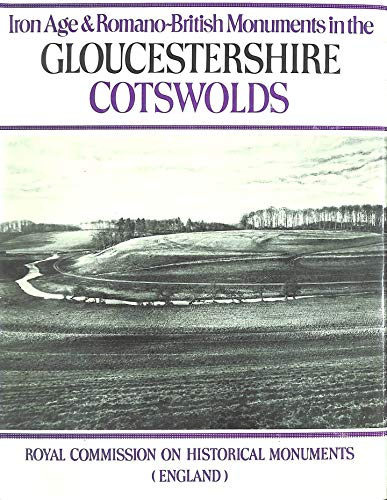 9780117007130: Ancient and Historical Monuments in the County of Gloucester: Iron Age and Romano-British Monuments in the Gloucestershire Cotswolds v. 1