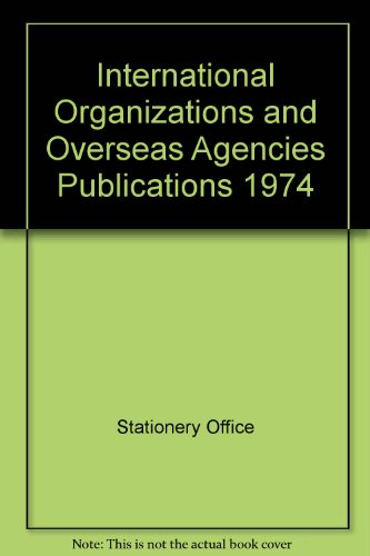 9780117007499: International Organizations and Overseas Agencies Publications