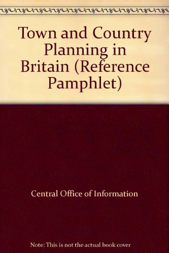 9780117007628: Town and Country Planning in Britain (Reference Pamphlet)