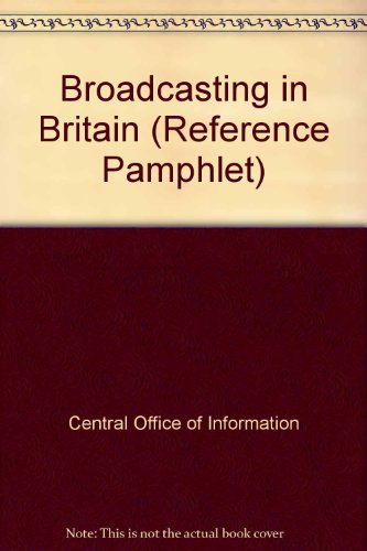 9780117007765: Broadcasting in Britain (Reference Pamphlet)