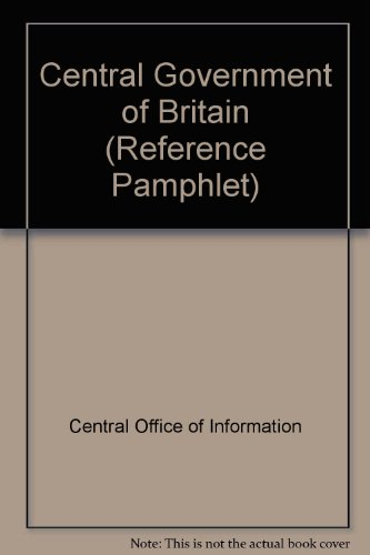 9780117008052: Central Government of Britain (Reference Pamphlet)