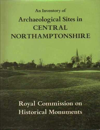 9780117008427: An Inventory of the Historical Monuments in the County of Northampton Vol. 2: Archaeological Sites in Central Northamptonshire (Its an Inventory of the Historical Monuments in the County o) (v. 2)