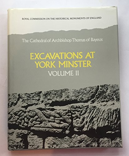 9780117008564: Excavations at York Minster: The Cathedral of Archbishop Thomas of Bayeux v. 2