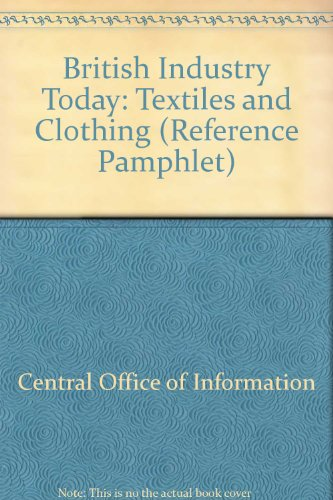 9780117009325: British Industry Today: Textiles and Clothing (Reference Pamphlet)