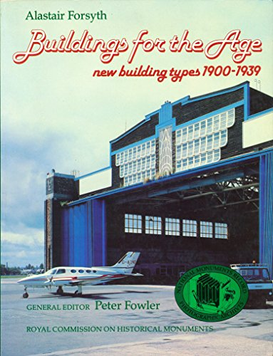 9780117009981: Building for the Age: New Building Types, 1900-39 (National Monuments Record photographic archives)