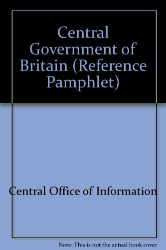 9780117010024: Central Government of Britain (Reference Pamphlet)