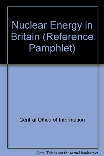 9780117010116: Nuclear Energy in Britain (Reference Pamphlet)
