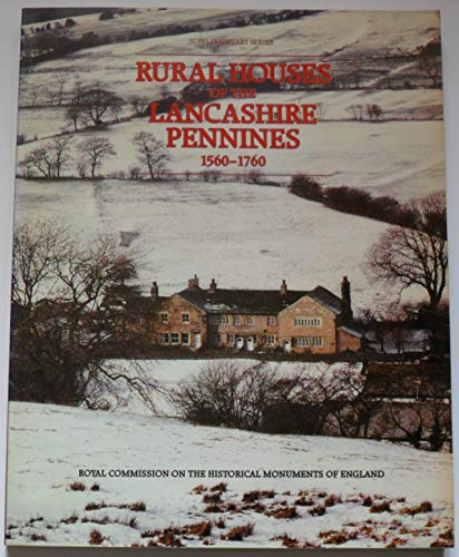 Rural Houses of the Lancashire Pennines 1560-1760.