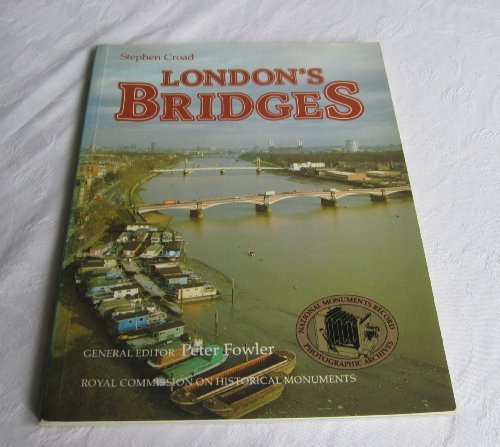 9780117012011: London's Bridges (National Monuments Record photographic archives record)