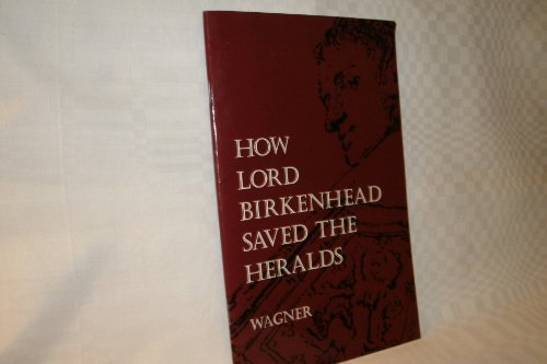 9780117012264: How Lord Birkenhead Saved the Heralds